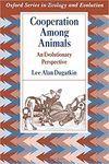 COOPERATION AMONG ANIMALS *