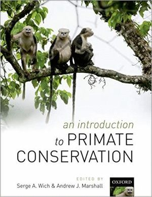 AN INTRODUCTION TO PRIMATE CONSERVATION *