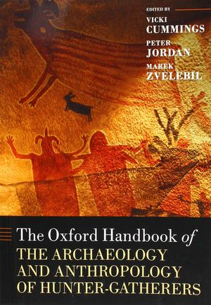 THE OXFORD HANDBOOK OF THE ARCHAEOLOGY AND ANTHROPOLOGY OF HUNTER-GATHERERS *