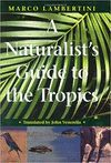 A NATURALIST'S GUIDE TO THE TROPICS  *
