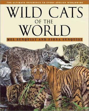 WILD CATS OF THE WORLD: *