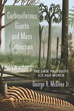 CARBONIFEROUS GIANTS AND MASS EXTINCTION: *