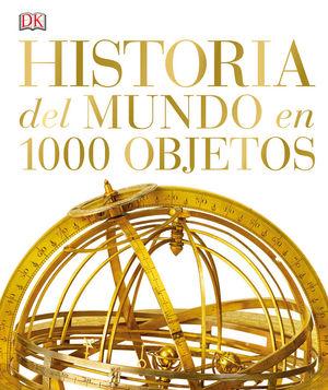 HISTORIA DEL MUNDO EN 1000 OBJETOS *