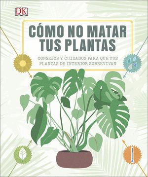 CÓMO NO MATAR TUS PLANTAS *