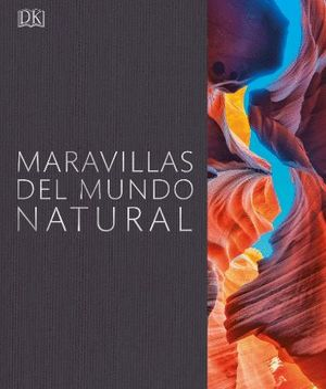 MARAVILLAS DEL MUNDO NATURAL *