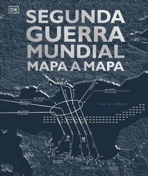 SEGUNDA GUERRA MUNDIAL MAPA A MAPA *