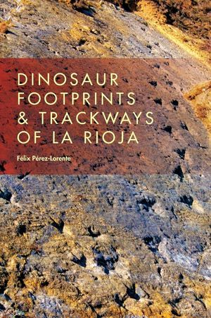 DINOSAUR FOOTPRINTS AND TRACKWAYS OF LA RIOJA *