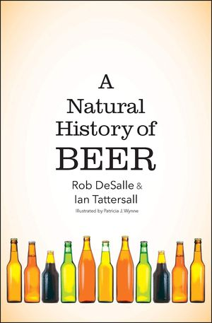 A NATURAL HISTORY OF BEER *