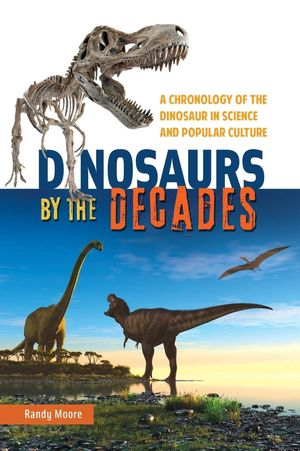 DINOSAURS BY THE DECADES *