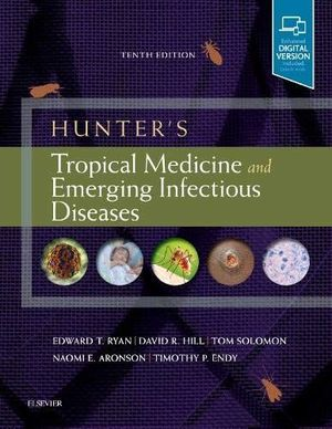 HUNTER'S TROPICAL MEDICINE AND EMERGING INFECTIOUS DISEASES (10 ED) *