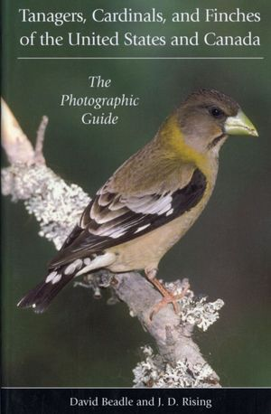 TANAGERS, CARDINALS, AND FINCHES OF THE UNITED STATES AND CANADA : *