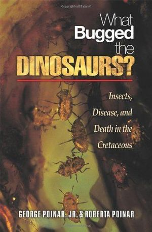 WHAT BUGGED THE DINOSAURS?: *