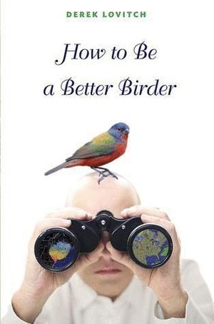 HOW TO BE A BETTER BIRDER *