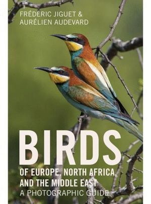 BIRDS OF EUROPE, NORTH AFRICA, AND THE MIDDLE EAST : *
