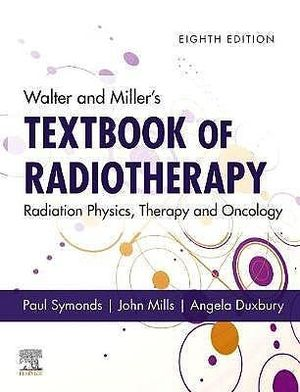 WALTER AND MILLER´S TEXTBOOK OF RADIOTHERAPY *