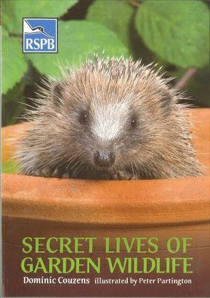 SECRET LIVES OF GARDEN WILDLIFE *
