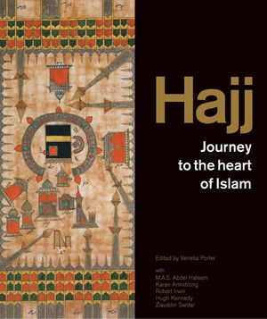 HAJJ. JOURNEY TO THE HEART OF ISLAM *