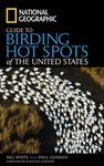 GUIDE TO BIRDING HOT SPOTS OF THE UNITED STATES  *