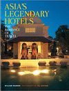 ASIA'S LEGENDARY HOTELS *