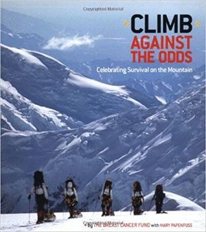 CLIMB AGAINST THE ODDS.  *