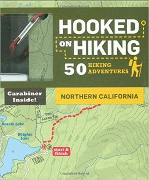HOOKED ON HIKING: NORTHERN CALIFORNIA:  *