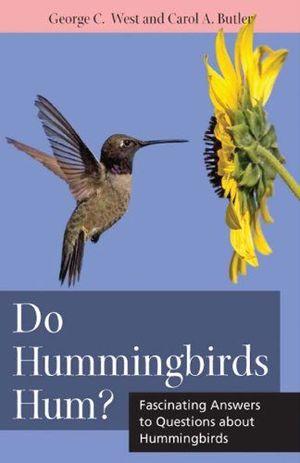 DO HUMMINGBIRDS HUM? *