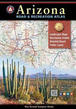 ARIZONA ROAD & RECREATION ATLAS 10TH ED *