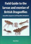 FIELD GUIDE TO THE LARVAE AND EXUVIAE OF BRITISH DRAGONFLIES *