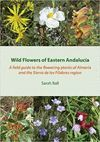 WILD FLOWERS OF EASTERN ANDALUCIA:  *