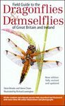 FIELD GUIDE TO THE DRAGONFLIES AND DAMSELFLIES OF GREAT BRITAIN AND IRELAND  *