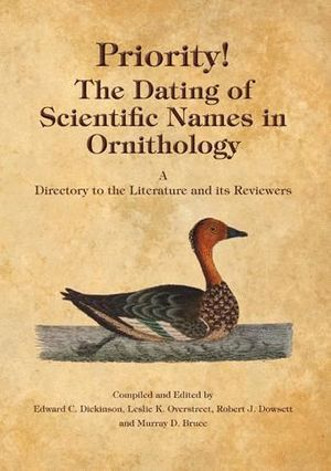PRIORITY! THE DATING OF SCIENTIFIC NAMES IN ORNITHOLOGY *