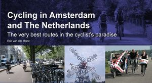 CYCLING IN AMSTERDAM AND THE NETHERLANDS: *