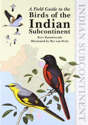 A FIELD GUIDE TO THE BIRDS OF THE INDIAN SUBCONTINENT  *