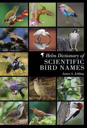 HELM DICTIONARY OF SCIENTIFIC BIRD NAMES *