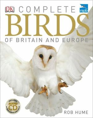 RSPB COMPLETE BIRDS OF BRITAIN AND EUROPE *
