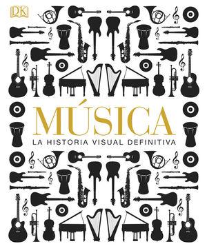 MUSICA. LA HISTORIA VISUAL DEFINITIVA *
