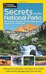NATIONAL GEOGRAPHIC SECRETS OF THE NATIONAL PARKS: *