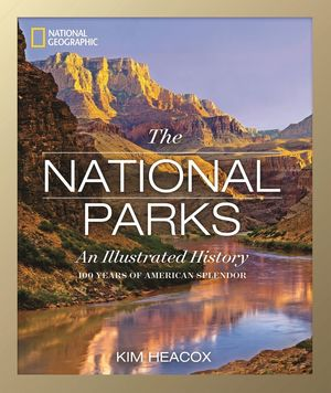NATIONAL GEOGRAPHIC: THE NATIONAL PARKS  *