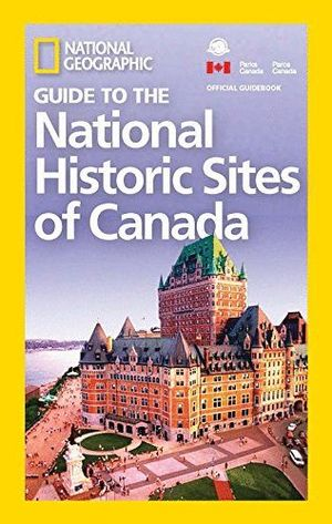 GUIDE TO THE HISTORIC SITES OF CANADA  *