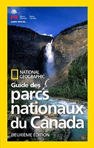 GUIDE DES PARCS NATIONAUX DU CANADA *