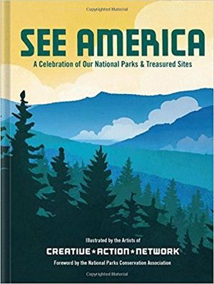 SEE AMERICA - A CELEBRATION OF OUR NATIONAL PARKS AND TREASURED SITES *