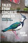 TALES FROM CONCRETE JUNGLES *