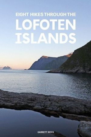 EIGHT HIKES THROUGH THE LOFOTEN ISLANDS *