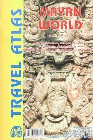 MAYAN WORLD -TRAVEL ATLAS *