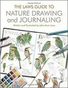 THE LAWS GUIDE TO NATURE DRAWING AND JOURNALING *