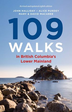 109 WALKS IN BRITISH COLUMBIAAS LOWER MAINLAND *