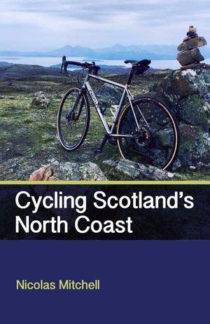 CYCLING SCOTLAND'S NORTH COAST  *