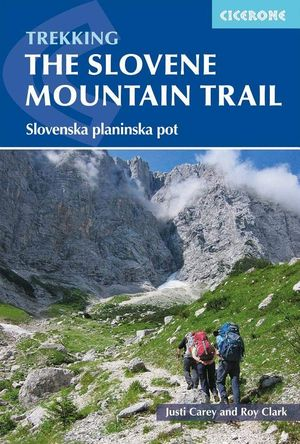 TREKKING THE SLOVENE MOUNTAIN TRAIL:  *
