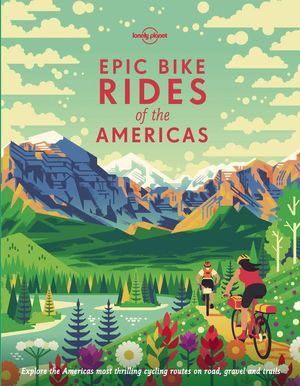EPIC BIKE RIDES OF THE AMERICAS *