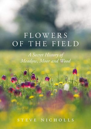FLOWERS OF THE FIELD: *